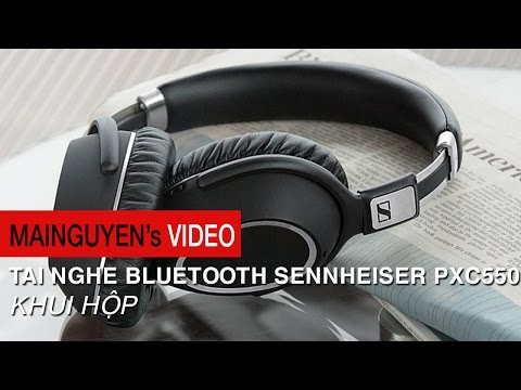 Khui hộp tai nghe bluetooth Sennheiser PXC550 - www.mainguyen.vn