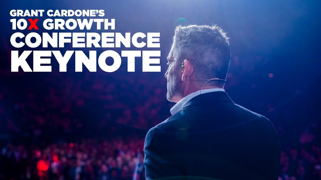 Grant Cardone's 10X Growth Conference 2 Keynote - YouTube