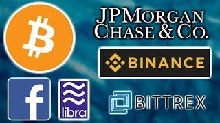 JP MORGAN BITCOIN JOB - TOKENS ON LIGHTNING NETWORK - BINANCE & BITTREX US TRADING - FACEBOOK LIBRA
