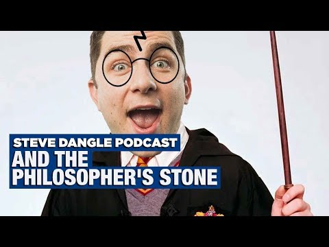 And the Philosophers Stone | The Steve Dangle Podcast