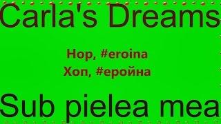 Караоке Сarlas dreams - Sub pielea mea (транскрипция песни русскими буквами)