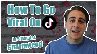 HOW TO GO VIRAL ON TIKTOK GUARANTEED IN 5 MINUTES