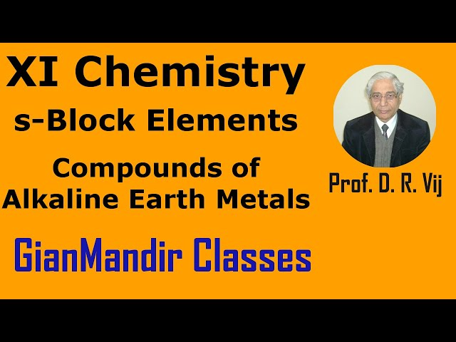XI Chemistry - S-Block Elements - Compounds of Alkaline Earth Metals by Ruchi Ma'am