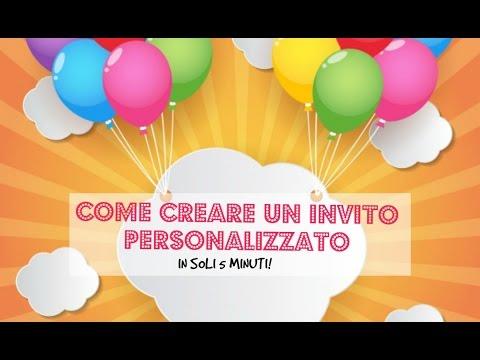 Come Creare Un Invito Personalizzato Per La Festa Di Compleanno Del