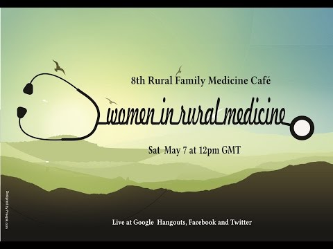Women in Rural Medicine - 8th Rural Family Medicine Cafe