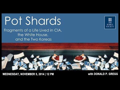 Ambassador Donald P. Gregg's Memoir: Pot Shards