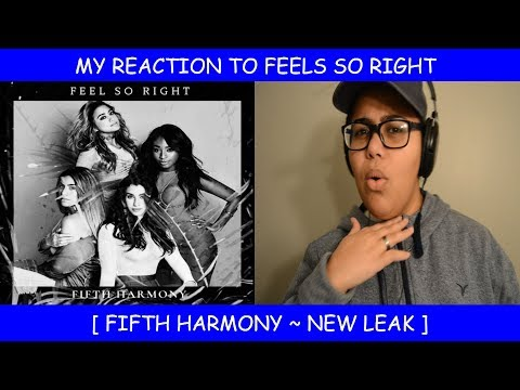 My Reaction To Feels So Right By Fifth Harmony
