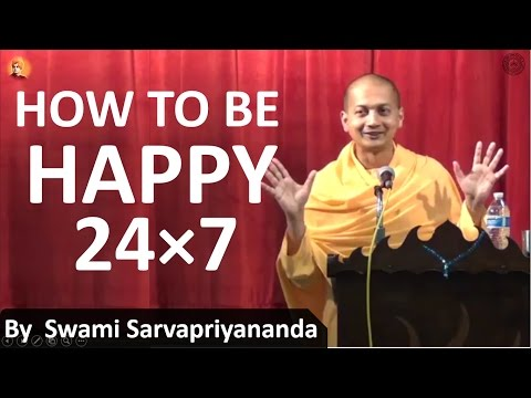 My Philosophy for a  HAPPY LIFE  24 × 7  | Swami Sarvapriyananda