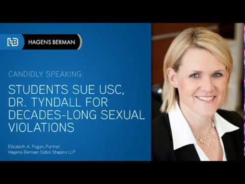 Hagens Berman: Students Sue USC, Dr. Tyndall for Decades-Long Sexual Violations