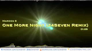 One More Night (24Seven Remix) @dj24seven Maroon 5 [Free Download] NEW Dubstep 2012 Mtv