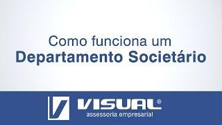 COMO FUNCIONA UM DEPARTAMENTO SOCIETÁRIO | Visual Assessoria