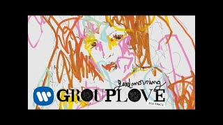 Grouplove - Good Morning Kxa Remix... @ www.OfficialVideos.Net