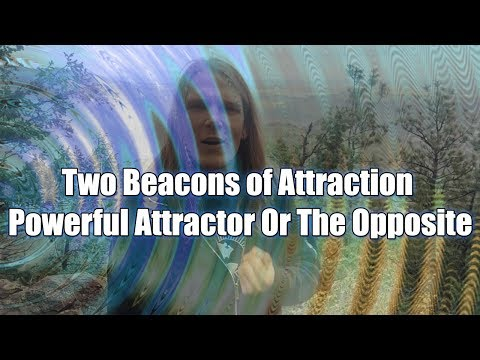 Two Beacons of Attraction - Powerful Attractor Or The Opposite