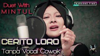 CERITO LORO Tanpa Vocal Cowok || #DuetinAja With Mintul || Jomblo? Masuk!! || TTM Akustik