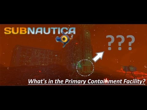 Subnautica - What's inside the Primary Containment Facility? (Outdated Soon)