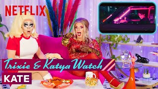 Drag Queens Trixie Maтtel & Katya React to Kate | I Like to Watch | Netflix