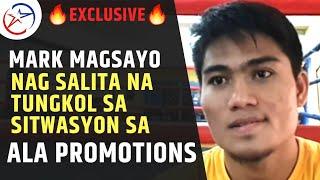 Mark Magsayo Nagsalita Na Tungkol Sa Sitwasyon sa ALA Promotions | Philippine Boxing News | Powcast