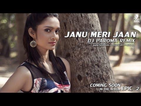 JANU MERI JAAN - DJ PAROMA REMIX
