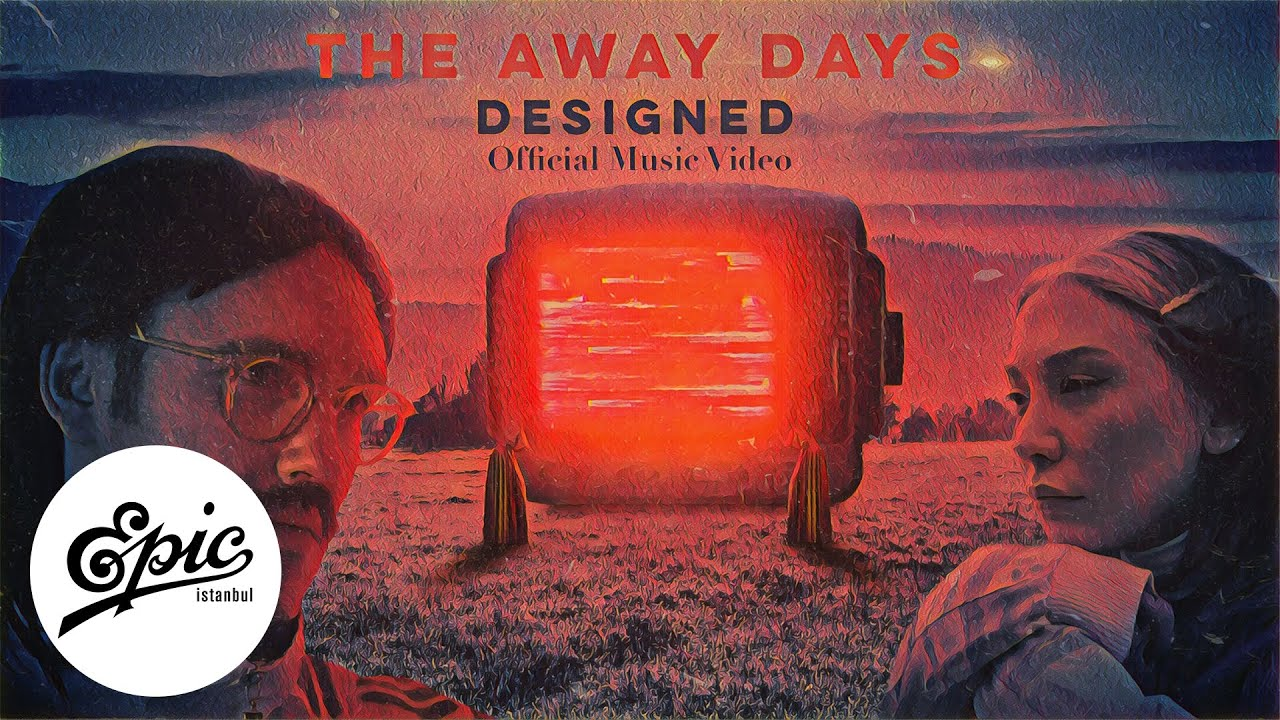 The Away Days - Designed | Official Music Video