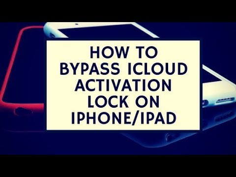 HOW TO BYPASS ICLOUD ACTIVATION LOCK ON IPHONE/IPAD 2019