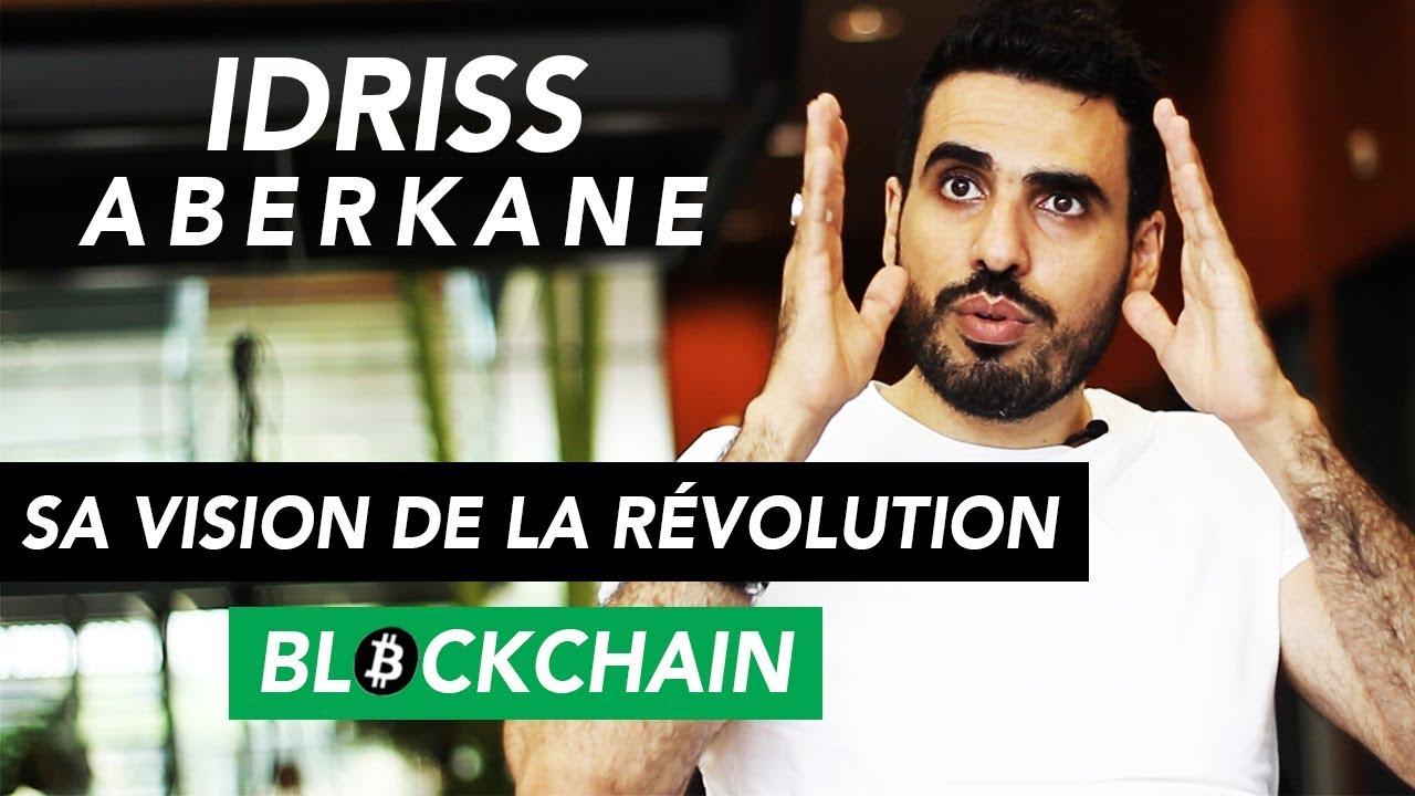 Idriss ABERKANE - Sa vision de la Blockchain et des Cryptomonnaies