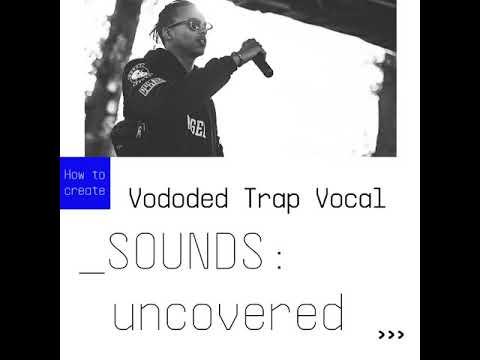 SOUNDS:uncovered  Vocoded trap vocal using Vocoder V