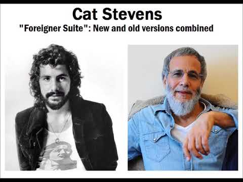 Cat Stevens - Foreigner Suite (old version and new version combined)