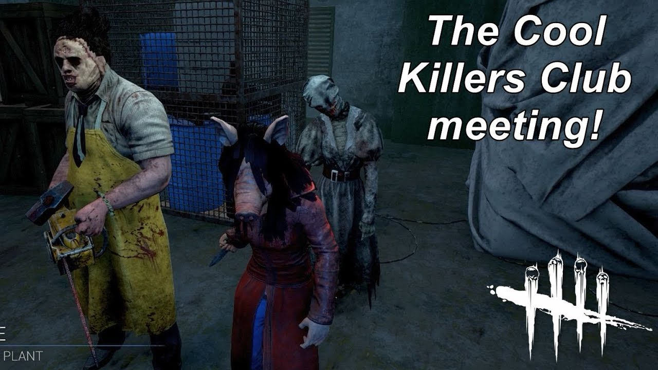 Dead By Daylight| The Cool Killers Club first meeting!