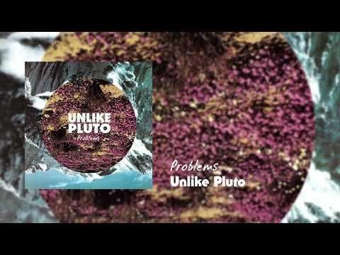 Unlike Pluto - Problems (Pluto Tapes)