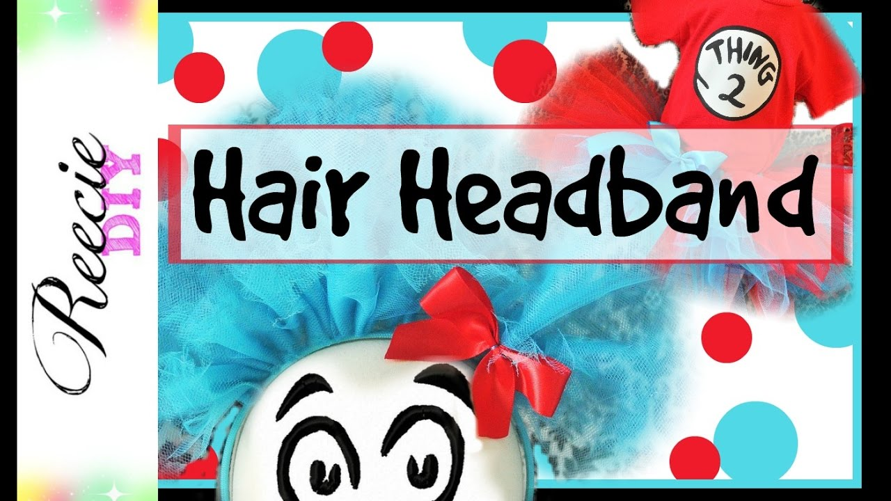 How to make a Hair Headband for Thing 1   2 Costumes - YouTube b2bad0f1a296
