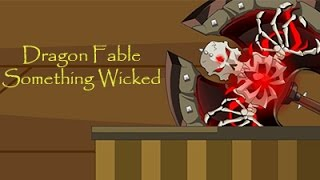 Dragon Fable Something Wicked