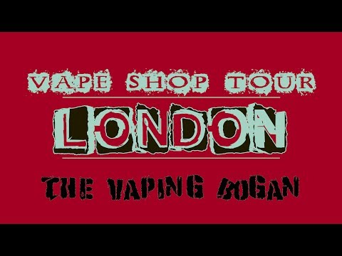 London Vape Shop Tour | The Vaping Bogan