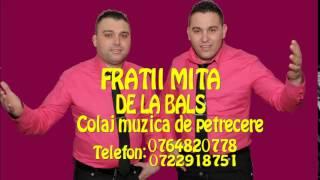 FRATII MITA DE LA BALS SUPER COLAL SUPER DUET NEW 2015