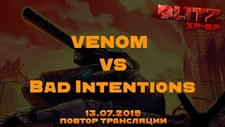 Bad Intentions vs VENOM Блиц №21 ХР/ВР. 13.7.2019