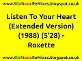 Listen To Your Heart Extended Version Roxette Best 80s Love Songs 80s Love Ballads mp3