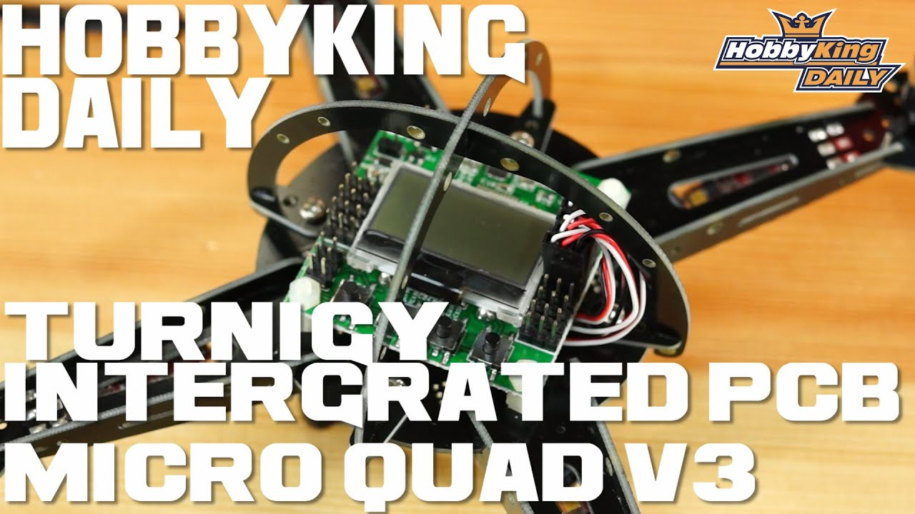 Turnigy Integrated PCB Micro Quad V3 - HobbyKing Daily - YouTube