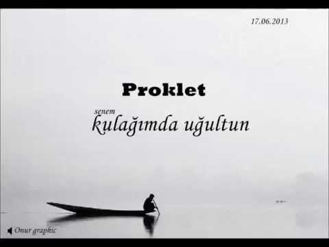Proklet - Kulağımda Uğultun