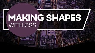 How to make shapes with CSS