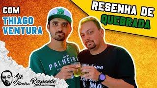 THIAGO VENTURA É O CONVIDADO DE ALÊ OLIVEIRA - ALÊ OLIVEIRA RESPONDE #23