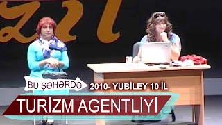 Bu sheherde  2010  Yubiley 10 il  Turizim Agentliyi