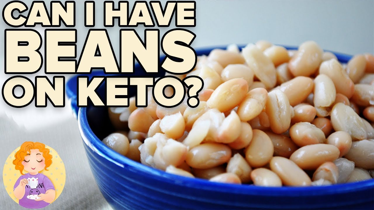 Can I Have Beans On Keto Keto Friendly Foods Youtube