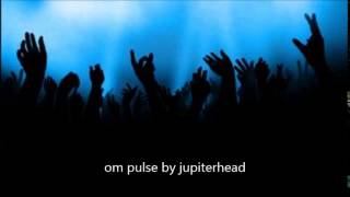 OmPulse by Jupiterhead