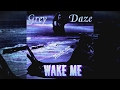 watch he video of Grey Daze - Wake Me - Full/Teljes Album