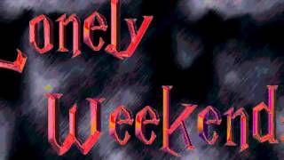 Play Lonely Weekend