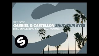 Gabriel & Castellon - Shut Your Eyes (Zonderling Remix) [OUT NOW]
