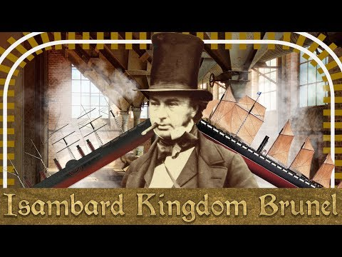 Industrial Revolutionary | The Life & Times of Isambard Kingdom Brunel