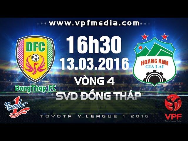 Xem lại: TĐCS Đồng Tháp vs Hoàng Anh Gia Lai