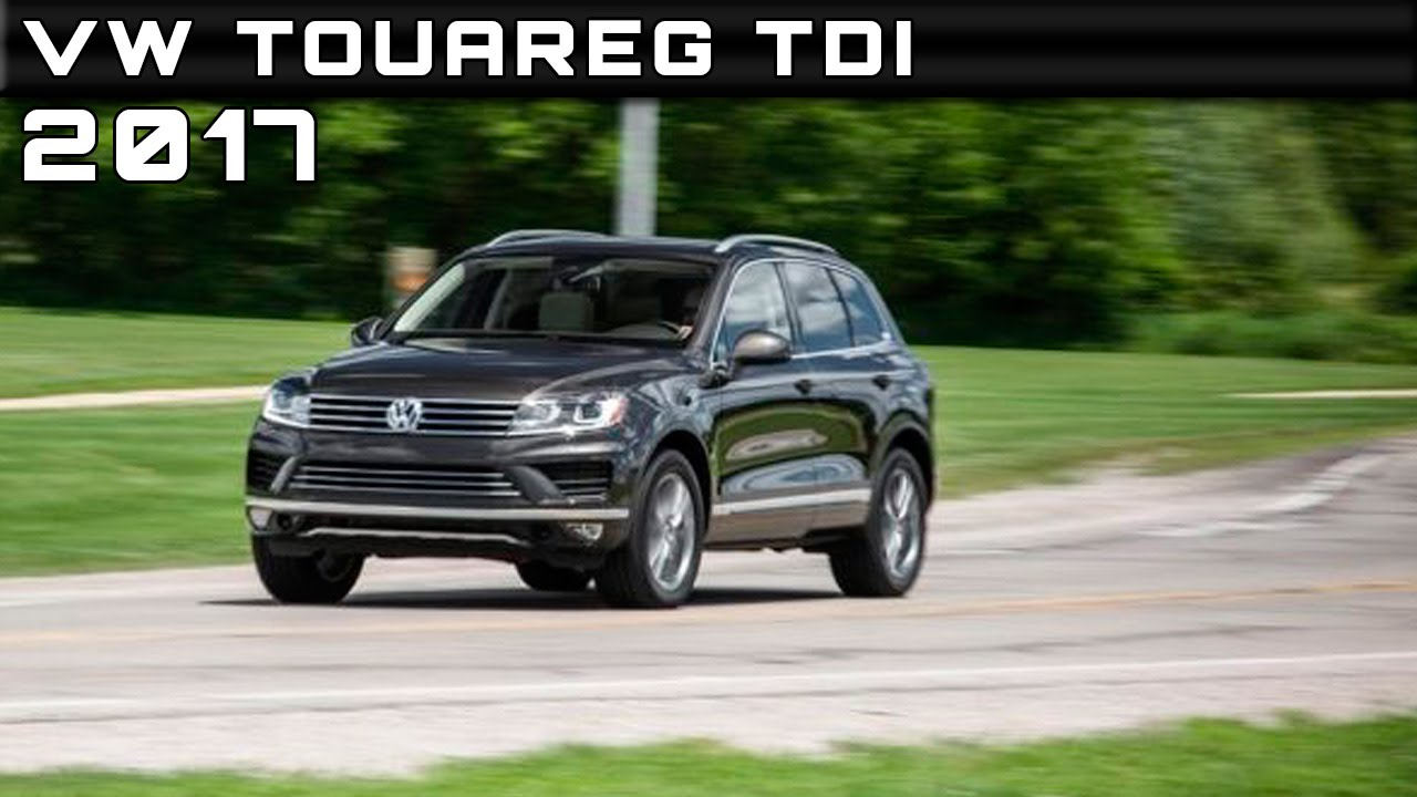 2017 Vw Touareg Tdi Review Rendered Price Specs Release Date