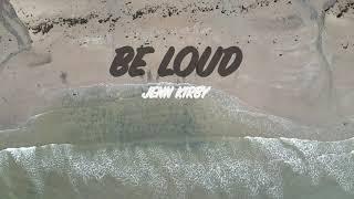 Be Loud