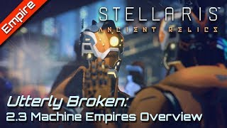 Why Machine Empires are OP in 2.3 Wolfe | Stellaris 2.3 ANCIENT RELICS